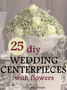 25 DIY Wedding Centerpieces With Flowers